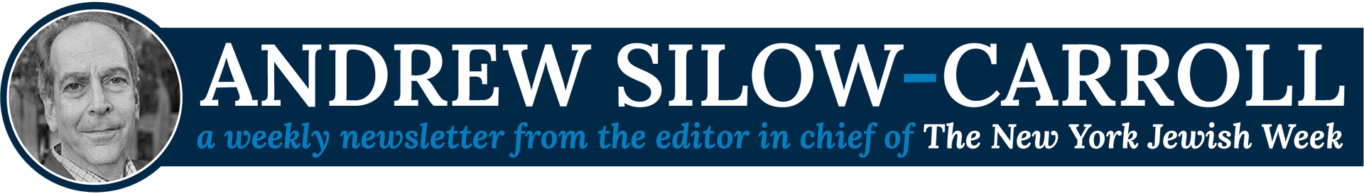 Andrew Silow-Carroll - a weekly newsletter