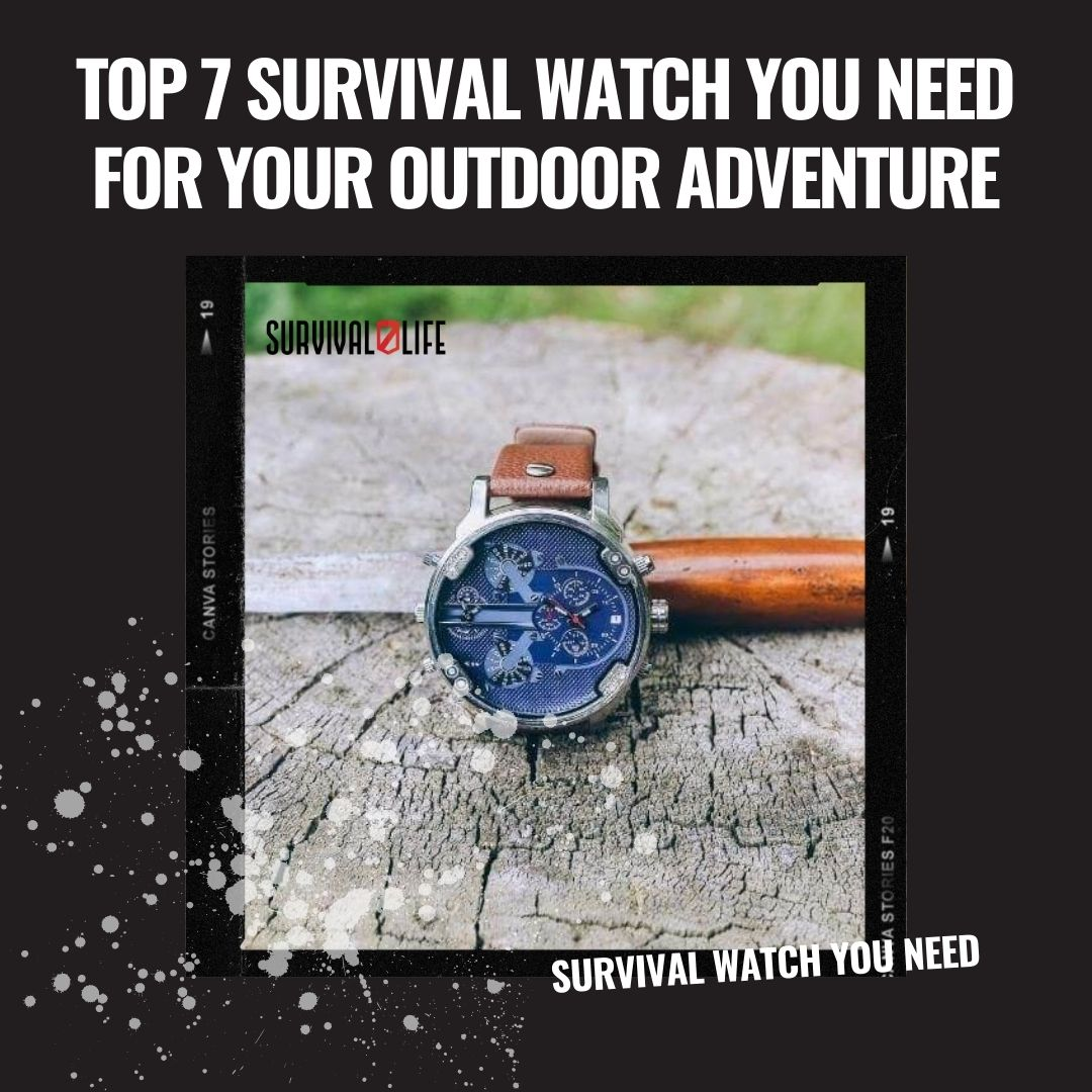 Top 7 Survival Watch You Need For Your Outdoor Adventure